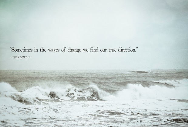 sometimes-in-the-waves-of-change-we-find-our-true-direction-sea-quote